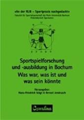 Sportspielforschung und -ausbildung in Bochum: Was war, was ist und was sein könnte