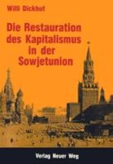 Die Restauration des Kapitalismus in der Sowjetunion | Willi Dickhut |