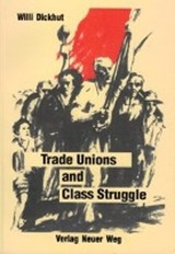 Trade Unions and Class Struggle | Willi Dickhut |