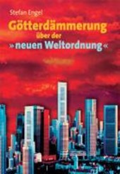 """Götterdämmerung über der """"neuen Weltordnung"""""""