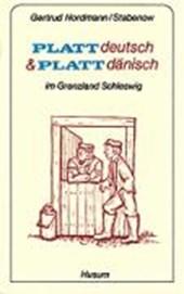 Plattdeutsch und Plattdänisch im Grenzland Schleswig