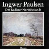 Ingwer Paulsen. Der Radierer Nordfrieslands