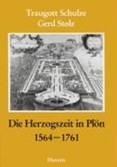 Die Herzogszeit in Plön 1564 -