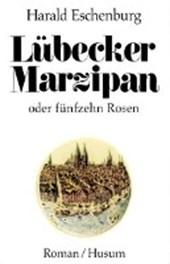 Lübecker Marzipan oder fünfzehn Rosen