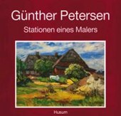 Günther Petersen. Stationen eines Malers