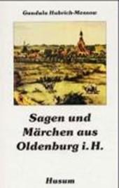 Sagen und Märchen aus Oldenburg i. H