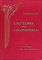Lautlehre und Logoswirken. Grundlagen der Chirophonetik