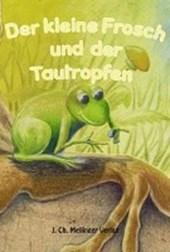 Der kleine Frosch und der Tautropfen