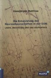 Die Entwicklung der Neurowissenschaften in der DDR