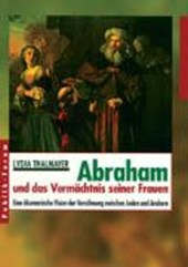 Abraham und das Vermächtnis seiner Frauen