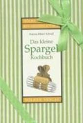 Das kleine Spargel-Kochbuch