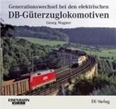 Generationswechsel bei den elektrischen DB-Güterzuglokomotiven