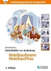 Ausbildungprogramm Gastgewerbe 10. Arbeitsblätter zur Ausbildung Hotelkaufmann /-kauffrau