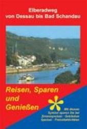 Elberadweg von Dessau bis Bad Schandau. Reisen, Sparen und Genießen