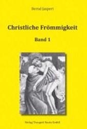 Christliche Frömmigkeit Studien und Texte zu ihrer Geschichte