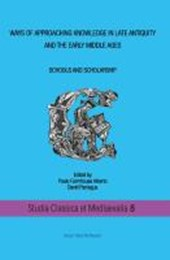 Ways of approaching knowledge in late antiquity and the early middle ages Schools and Scholarship