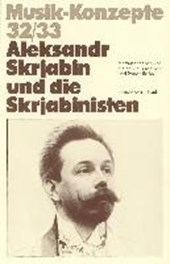 Aleksandr Skrjabin und die Skrjabinisten