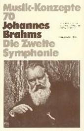 Johannes Brahms. Die Zweite Sinfonie