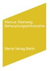 Marcus Steinweg. Behauptungsphilosophie