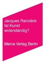 Ist Kunst widerständig? | Jacques Rancière |