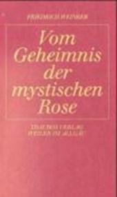 Vom Geheimnis der mystischen Rose
