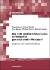 Wie wirkt berufliche Rehabilitation und Integration psychisch kranker Menschen