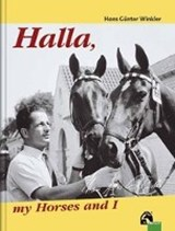 Halla, my Horses and I | Hans G Winkler |