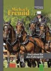 Michael Freund - Ein Leben für den Fahrsport