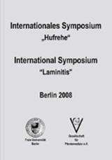 "Internationales Symposium ""Hufrehe""/International Symposium ""Laminitis"" 