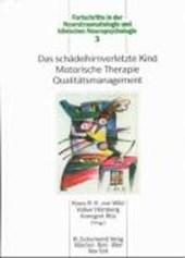 Das schädelhirnverletzte Kind, Motorische Therapie, Qualitätsmanagement