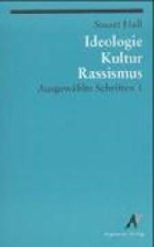 Ausgewählte Schriften 1. Ideologie, Kultur, Rassismus