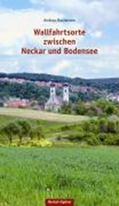 Wallfahrtsorte zwischen Neckar und Bodensee