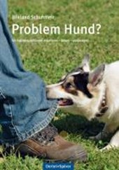 Problem Hund? | Wieland Schuhmeir |