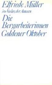 Die Bergarbeiterinnen /Goldener Oktober