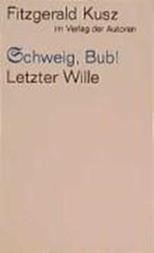 Schweig, Bub! / Letzter Wille