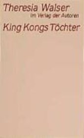 King Kongs Töchter | Theresia Walser |