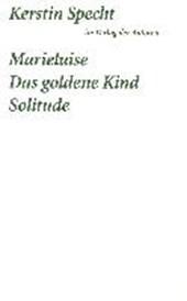 Marieluise / Das goldene Kind / Solitude