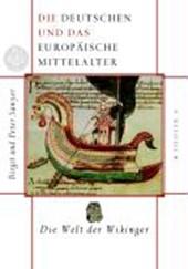 Die Deutschen und das europäische Mittelalter 1. Die Welt der Wikinger