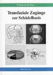 Transfaziale Zugänge zur Schädelbasis