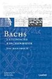 Bach-Handbuch. Bachs lateinische Kirchenmusik