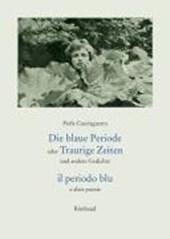Die blaue Periode oder Traurige Zeiten und andere Gedichte. il periodo blu e altre poesie