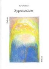 Ausgewählte Gedichte / Zypressenlicht