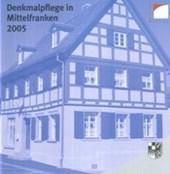 Denkmalpflege in Mittelfranken 2005