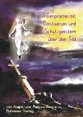 Gespräche mit Geistwesen und Schutzgeistern über den Tod