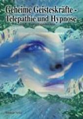 Geheime Geisteskräfte, Telepathie und Hypnose
