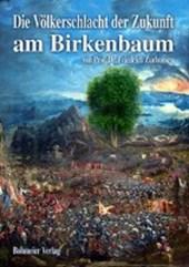 Die Völkerschlacht der Zukunft am Birkenbaum
