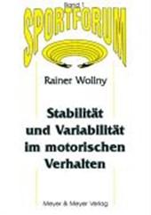 Stabilität und Variabilität im motorischen Verhalten
