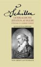 Schiller. Lexikalische Zitaten-Auslese für das 21. Jahrhundert