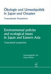 Ökologie und Umweltpolitik in Japan und Ostasien /Environmental policies and ecological issues in Japan and Eastern Asia