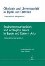 Ökologie und Umweltpolitik in Japan und Ostasien /Environmental policies and ecological issues in Japan and Eastern Asia |  |